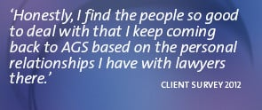 ... personal relationships I have with lawyers there.' CLIENT SURVEY 2012