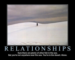 Relationships – Sure there are plenty of fish in the sea. But you ...