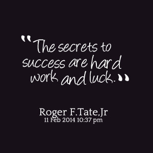 luck vs success What makes you successful luck, hard work, focus  mostly i hear people saying things like luck, hard work, focus,  no success is achieved without hard work or.