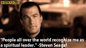 ... Steven Seagal | Via: Cracked (#stevenseagal #quote #quotes #