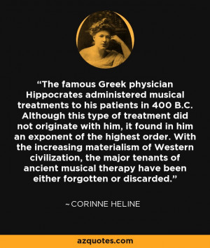 The famous Greek physician Hippocrates administered musical treatments ...