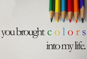 Love and Life quotes: Color My Life Facebook Cover