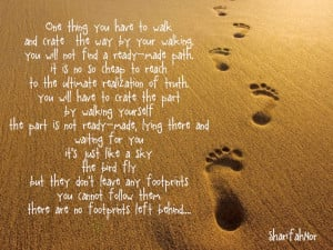 one thing you have to walk and crate the way by your walking you will ...