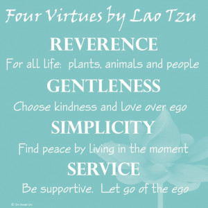 Four Virtues ~ Lao Tzu