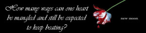 Quotes new moon: heart beating