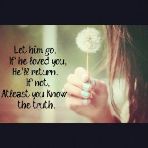 If you love him, let him go