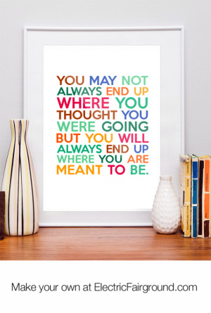 ... you were going but you will always end up where you are Framed Quote