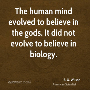 wilson-e-o-wilson-the-human-mind-evolved-to-believe-in-the-gods ...