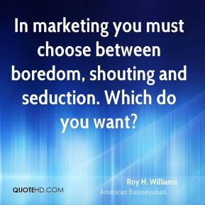 roy-h-williams-roy-h-williams-in-marketing-you-must-choose-between.jpg