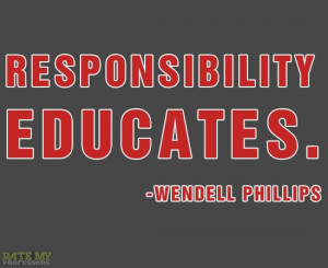 ... educates. -Wendell Phillips More education-related quotes here