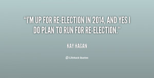 for re election in 2014 and yes I do plan to run for re election