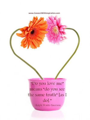 """Do you love me"""" means """"do you see the same truth"""" [as I do ..."""