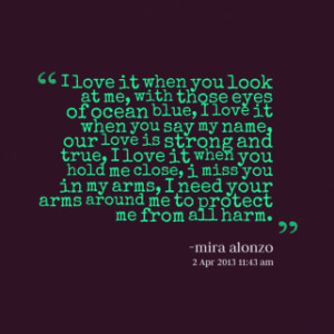 thumbnail of quotes I love it when you look at me, with those eyes of ...