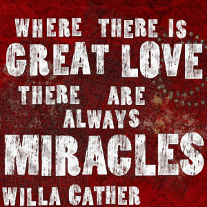 ... love-there-are-always-miracles-quote-quotes-about-thug-love-gallery
