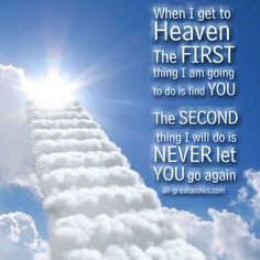 In Loving Memory Cards When I get to Heaven http://www.all-greatquotes ...