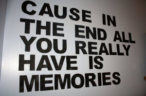 cause, cute, end, memories, quote, text, words