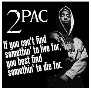2pac quote!!!2Pac Quotes