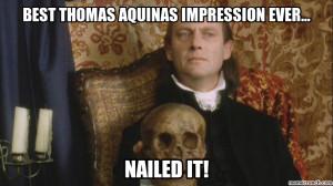 Best Thomas Aquinas impression ever... Nov 07 15:22 UTC 2012
