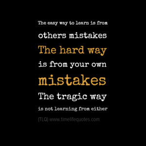 Quotes About Learning Life Lessons The Hard Way