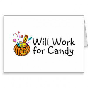 Will Work For Halloween Candy Greeting Card