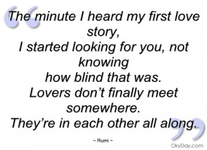 the minute i heard my first love story rumi