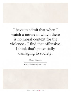 ... think that's potentially damaging to society. Picture Quote #1