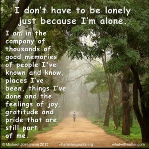 QUOTE & POSTER: I don't have to be lonely just because I'm alone ...