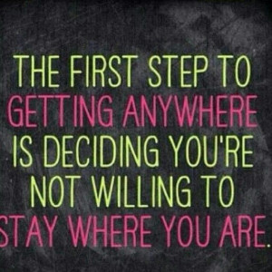 ... , it's a new day, a new week. Decide today to start your journey
