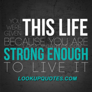 Being Strong Quotes And Sayings