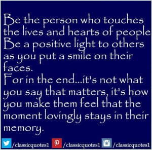 what you say that matters it s how you make them feel that the moment ...