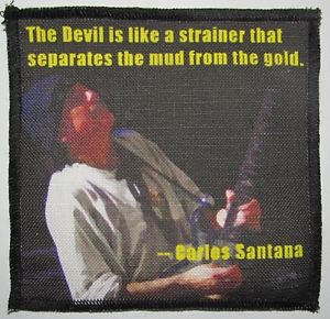 Printed-Sew-On-Patch-CARLOS-SANTANA-QUOTE-The-Devil-separates-mud-from ...