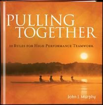... Together….The 10 Rules for High Performance Teams by John Murphy