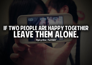 If two people are happy together, leave them alone.