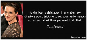 Having been a child actor, I remember how directors would trick me to ...