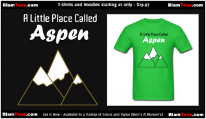 Aspen - Dumb and Dumber Reference - Funny - T-Shirt - by Blam Tees