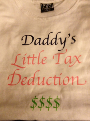 Daddy's Little Tax Deduction - funny sayings on tshirt, onesie, Infant ...