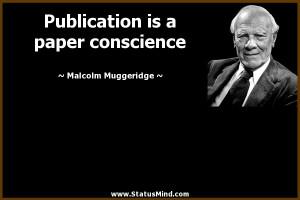 ... is a paper conscience - Malcolm Muggeridge Quotes - StatusMind.com