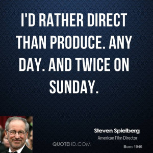 Steven Spielberg Quotes On Directing