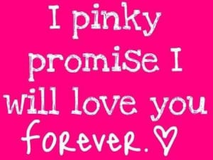 Pinky Promise I Will Love You Forever ~ Loneliness Quote