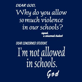 ... Why do you allow so much violence in our schools? (prayers, Christian