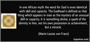 In one African myth the word for God is even identical with skill and ...