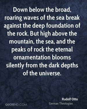 Down below the broad, roaring waves of the sea break against the deep ...