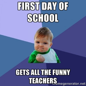 Success Kid - First Day of School Gets all the Funny Teachers