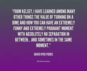 quote-David-Hyde-Pierce-from-kelsey-i-have-learned-among-many-206928 ...