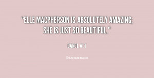 quote-Carol-Alt-elle-macpherson-is-absolutely-amazing-she-is-59590.png