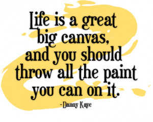 "... throw all the paint you can on it."" ~ Danny Kaye Yellow or Purple"