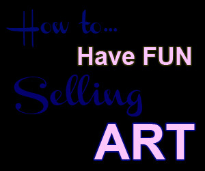 ... are some tips to avoid stress and having fun while selling your art