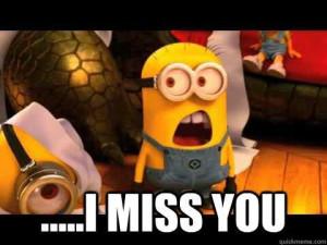 Minions!!!! I miss you!!! #love