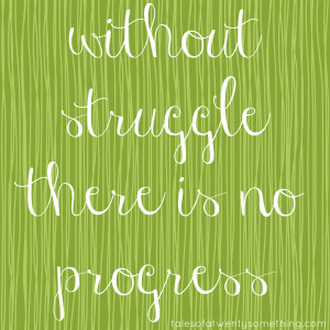 Quotes About Overcoming Struggles Struggle