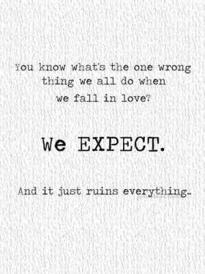 You know what's the one wrong thing we all do when we fall in love ...